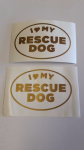 2 x 'I l love my rescue dog' gold car bumper sticker decal ideal for fundraising van boat shop window Crufts